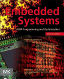 Embedded systems : ARM programming and optimization / Jason D. Bakos.