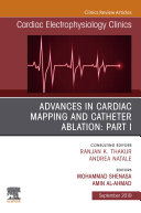 Advances in Cardiac Mapping and Catheter Ablation  Part I  An Issue of Cardiac Electrophysiology Clinics  Ebook