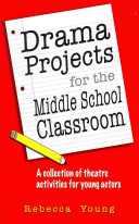 Drama Projects for the Middle School Classroom