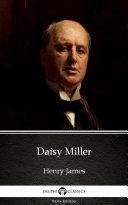 Daisy Miller by Henry James - Delphi Classics (Illustrated) Pdf/ePub eBook