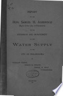 Report of the Hon  Samuel H  Ashbridge  Mayor of the City of Philadelphia  on the Extension and Improvement of the Water Supply of the City of Philadelphia