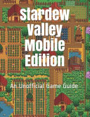Stardew Valley Mobile Edition  An Unofficial Game Guide