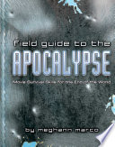 Field Guide to the Apocalypse