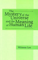 The Mystery of the Universe and the Meaning of Human Life