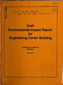 Draft Environmental Impact Report Engineering Center Building University Of California Berkeley April 1977