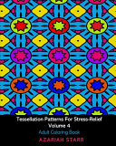 Tessellation Patterns For Stress Relief Volume 4
