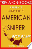 American Sniper  An Autobiography by Chris Kyle  Trivia On Books  Book