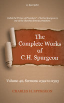 The Complete Works of C  H  Spurgeon  Volume 40