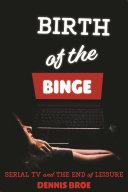 Birth of the Binge [Pdf/ePub] eBook