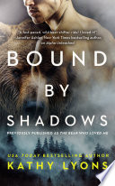 Bound By Shadows Previously Published As The Bear Who Loved Me  Book PDF