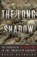 The Long Shadow: The Legacies of the Great War in the Twentieth Century Pdf/ePub eBook