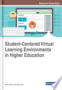 Student Centered Virtual Learning Environments in Higher Education