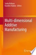 Multi dimensional Additive Manufacturing