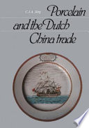 Porcelain and the Dutch China Trade