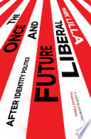 The Once And Future Liberal Book PDF