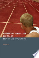 """Existential Psychology and Sport: Theory and Application"" by Mark Nesti"