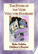 THE STORY OF THE VIZIER WHO WAS PUNISHED   An Eastern Fairy Tale