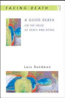 A Good Death  On The Value Of Death And Dying