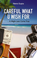 Careful What U Wish for Book