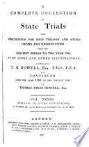 Cobbett's Complete Collection of State Trials and Proceedings for High Treason and Other Crimes and Misdemeanors from the Earliest Period [1163] to the Present Time[1820].