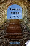 Twelve Steps In Christ