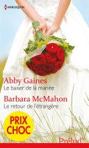 Le baiser de la mariée - Le retour de l'étrangère ebook