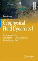 Geophysical Fluid Dynamics I