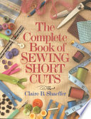 """The Complete Book of Sewing Shortcuts"" by Claire B. Shaeffer"