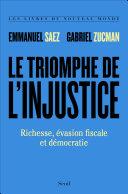 Le Triomphe de l'injustice. Richesse, évasion fiscale et démocratie ebook