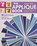 The Applique Book: Traditional Techniques, Modern Style - 16 Quilt Projects