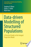 Data-driven Modelling of Structured Populations