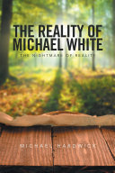 The Reality of Michael White