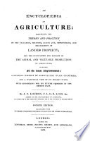 An encyclopædia of agriculture ... Fourth edition, etc