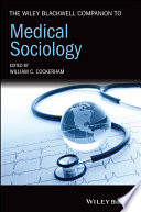 The Wiley Blackwell Companion to Medical Sociology