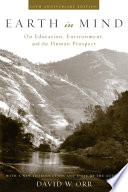 """""""Earth in Mind: On Education, Environment, and the Human Prospect"""" by David W. Orr"""