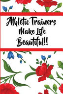 Athletic Trainers Make Life Beautiful
