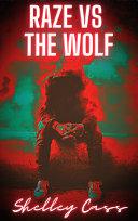 Raze vs The Wolf