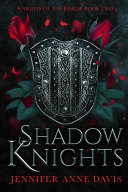 Shadow Knights: Knights of the Realm, Book 2