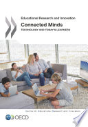 Educational Research and Innovation Connected Minds Technology and Today s Learners