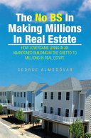 Pdf The No BS In Making Millions In Real Estate