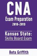 CNA Exam Preparation 2018 2019  Kansas State Skills Board Exam Book