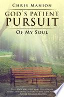 God s Patient Pursuit of My Soul