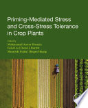 Priming Mediated Stress and Cross Stress Tolerance in Crop Plants