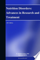 Nutrition Disorders  Advances in Research and Treatment  2011 Edition