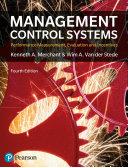 Management Control Systems 4th Edition: Performance Measurement, Evaluation and Incentives