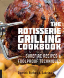 The Rotisserie Grilling Cookbook