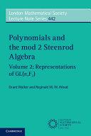 Polynomials and the mod 2 Steenrod Algebra: Volume 2, Representations of GL (n,F2)