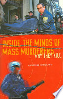 Inside the Minds of Mass Murderers