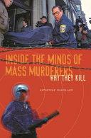 Inside the Minds of Mass Murderers