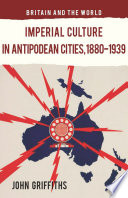 Imperial Culture in Antipodean Cities, 1880-1939
